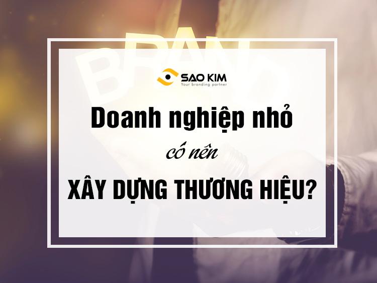 Doanh-nghiep-nho-co-nen-xay-dung-thuong-hieu