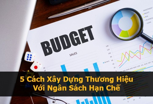 cach-xay-dung-thuong-hieu-voi-ngan-sach-han-che
