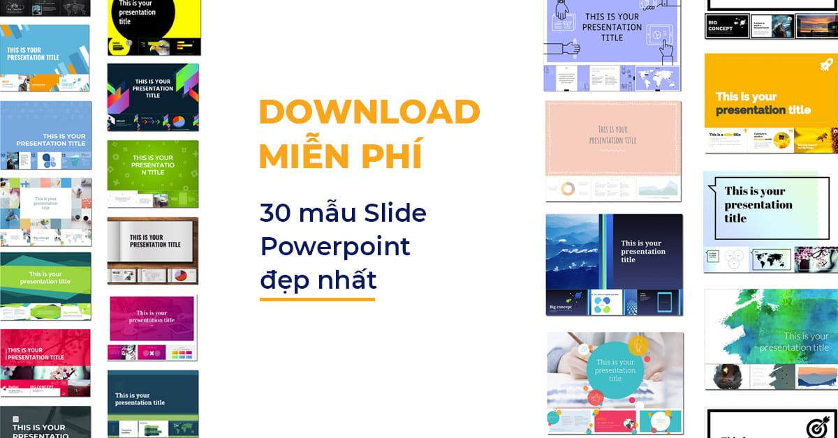 Download Miễn Phí 30 Mẫu Slide Powerpoint đẹp nhất