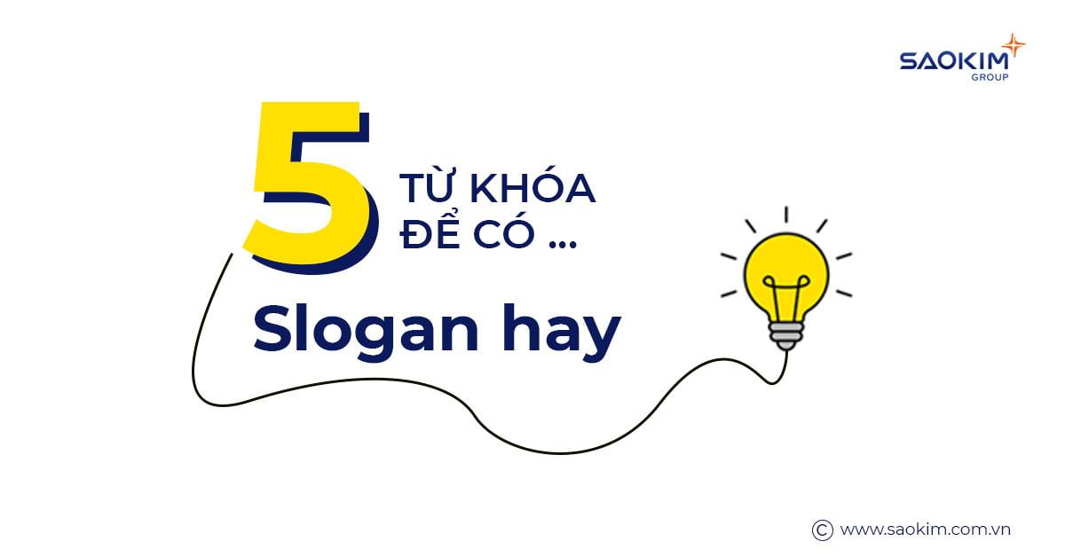 5 Từ khóa để có một slogan hay