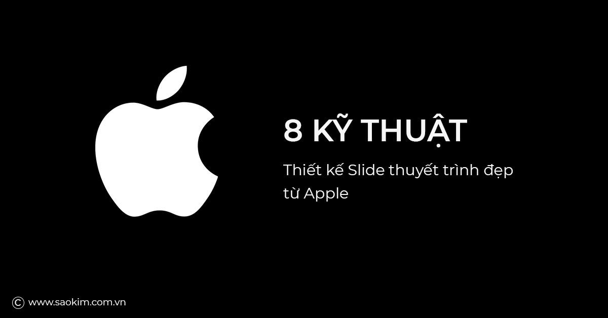 8 Kỹ thuật thiết kế Slide thuyết trình đẹp từ Apple