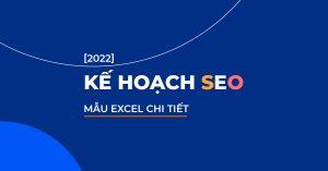 Kế hoạch SEO: Mẫu kế hoạch SEO chi tiết [Excel]